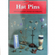 Eckstein, Eve. Hat Pins. 2007.